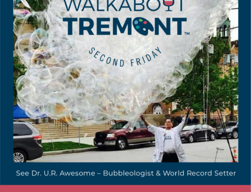 WALKABOUT TREMONT RETURNS THE SECOND FRIDAY OF EACH MONTH